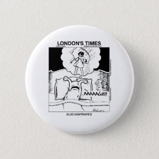 Schnecken-Albtraum-lustige Cartoon-Geschenke u. Runder Button 5,1 Cm