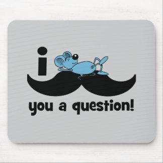 Schnurrbart I Sie eine Fragenmaus Mousepads