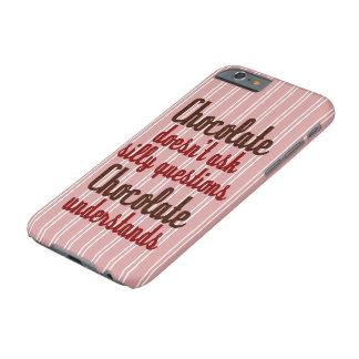 """Schokolade versteht"" lustiges Zitat Barely There iPhone 6 Hülle"