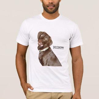 Schokoladen-Labrador HUH??? T-Shirt