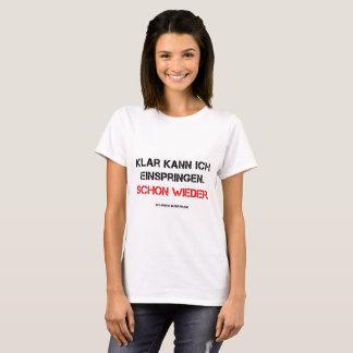 Schonwieder einspringen? T-Shirt