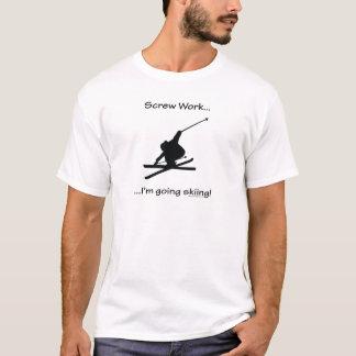 Schrauben-Arbeit, bin ich gehendes Ski fahren T-Shirt