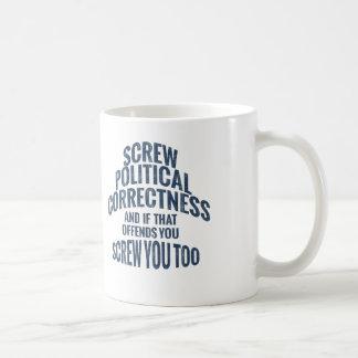 Schrauben-politische Korrektheit und Sie Kaffeetasse
