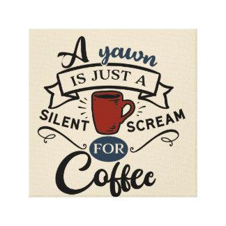 Schrei für Kaffee-Wort-Kunst Leinwanddruck