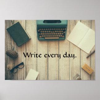 Schreiben Sie jeden Tag. Motivierend Plakat