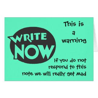 Schreiben Sie jetzt oder sonst Karte