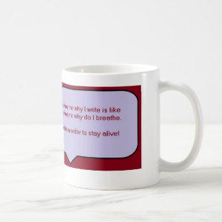 Schreiben Sie, um lebendig zu bleiben - Zitat Kaffeetasse