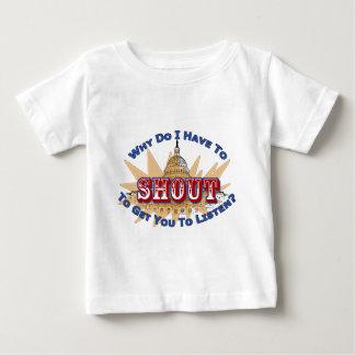 Schreien Sie oder hören Sie Baby T-shirt