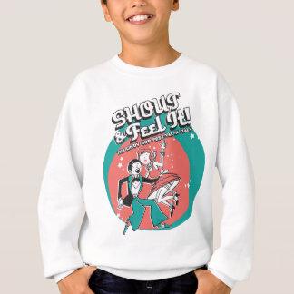 Schreien Sie und glauben Sie es Sweatshirt