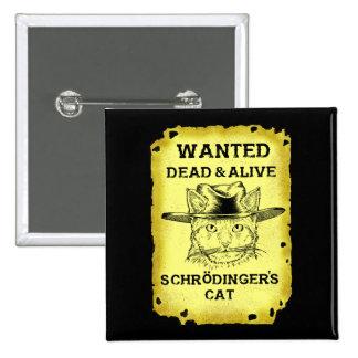 Schrödingers Katze wollte toten u. lebendigen Quadratischer Button 5,1 Cm
