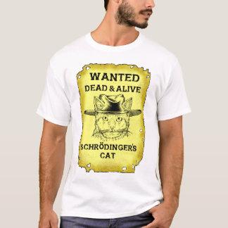 Schrödingers Katze wollte toten u. lebendigen T - T-Shirt