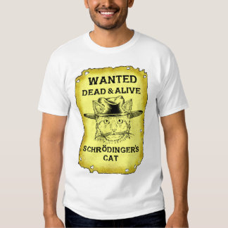 Schrödingers Katze wollte toten u. lebendigen T - T-Shirts