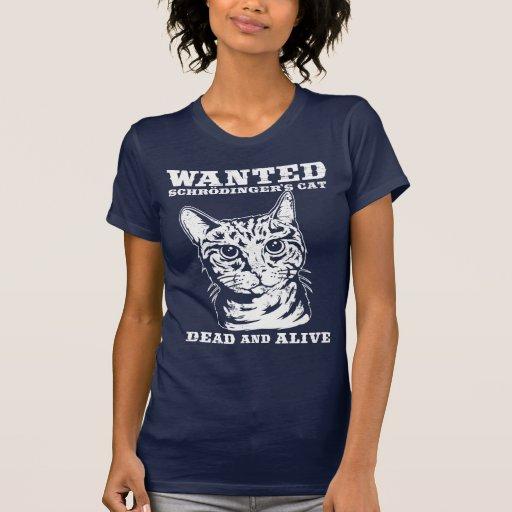 Schrodingers Katze wollten Tote oder lebendiges T Shirt