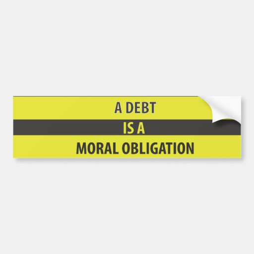 Schulden sind ein moralische Verpflichtungs-Autoau Auto Aufkleber