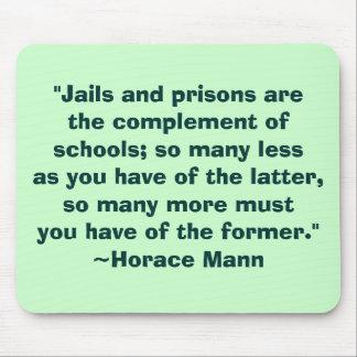 Schulen Horaz Mann gegen Gefängnis-Zitat Mousepad