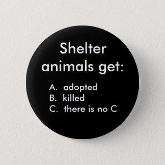 Schutztiere erhalten: , A. adoptedB.  kille… Runder Button 5,1 Cm