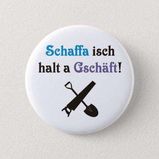 Schwäbische Arbeitsauffassung Runder Button 5,7 Cm