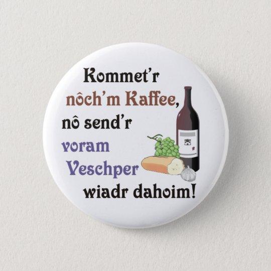Schwäbische Einladung Runder Button 5,7 Cm