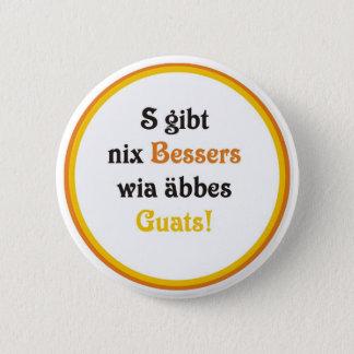 Schwäbische Genügsamkeit Runder Button 5,7 Cm