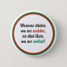 Schwäbischer Katechismus Runder Button 5,7 Cm