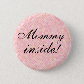 Schwangerschafts-Mitteilungs-Mama nach innen! Runder Button 5,7 Cm