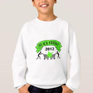 Schwarze Freitag-Art 2012 Sweatshirt