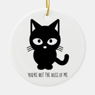 Schwarze Katze | sind Sie nicht der Chef von mir Keramik Ornament