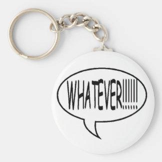 Schwärzen Sie, was auch immer!!! Sprache-Blase Standard Runder Schlüsselanhänger
