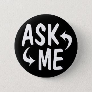 Schwarzes fragen mir Knopf Runder Button 5,1 Cm