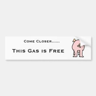 SCHWEIN, kommen naher ......, dieses Gas ist frei Autoaufkleber