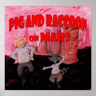 Schwein und Raccoon auf Mars Poster