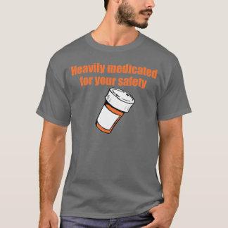 Schwer medizinisch behandelt zu Ihrer Sicherheit T-Shirt