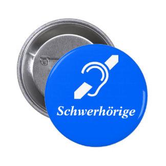 Schwerhörige - stark der Anhörung, deutsch Runder Button 5,1 Cm