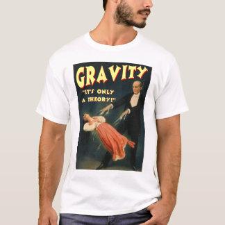 Schwerkraft, die nur eine Theorie seine ist T-Shirt
