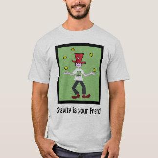 Schwerkraft ist Ihr Freund T-Shirt