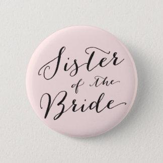 Schwester des Braut-Hochzeits-Brautparty-Knopfes Runder Button 5,7 Cm