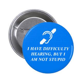 Schwierigkeits-Hören, nicht dumm Runder Button 5,7 Cm