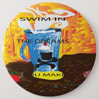 Schwimmen in den Träumen, die Sie machen Runder Button 15,3 Cm