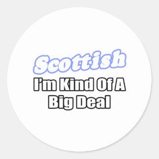 Scottish-… große Sache Runder Aufkleber