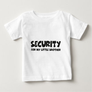 Security for my little brother baby t-shirt