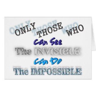 Sehen Sie das unsichtbare, das unmögliche zu tun Karte