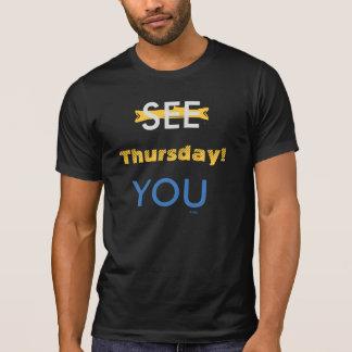 SEHEN SIE SIE DONNERSTAG! Mit dem kundengerechten T-Shirt