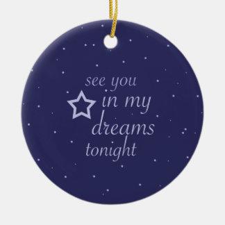 """""""sehen Sie Sie in meinen Träumen heute Abend"""" Text Keramik Ornament"""