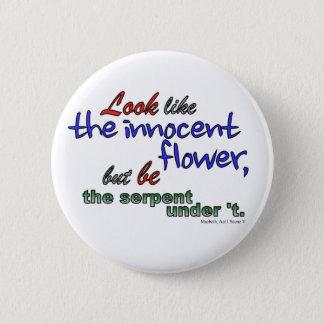 Sehen Sie wie die unschuldige Blume aus, aber Runder Button 5,7 Cm