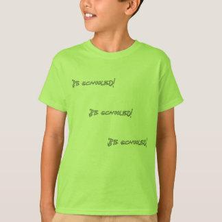 Seien GeschultSie T-Shirt
