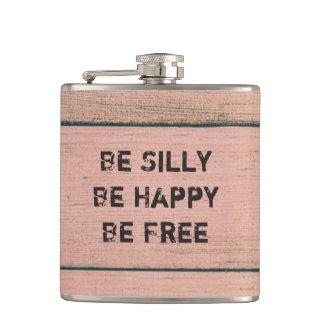 Seien Sie albern. Seien Sie glücklich. Seien Sie