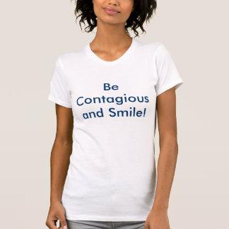 Seien Sie ansteckend und Lächeln! T-Shirt