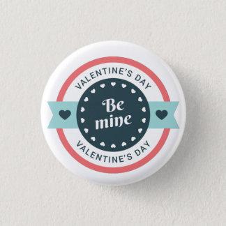 Seien Sie Bergwerk-Valentinstag Runder Button 2,5 Cm