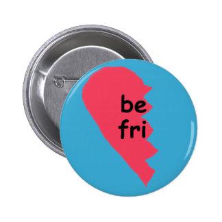 SEIEN Sie beste halbe Freunde FREI Buttons
