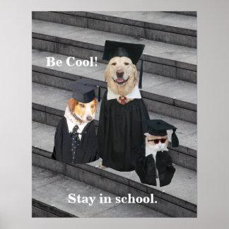 Seien Sie cool!  Bleiben Sie in der Schule Plakatdruck